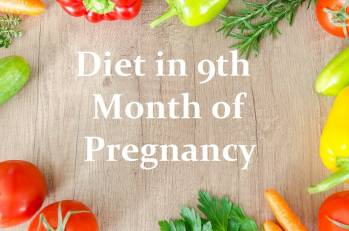 Diet in 9th month of pregnancy